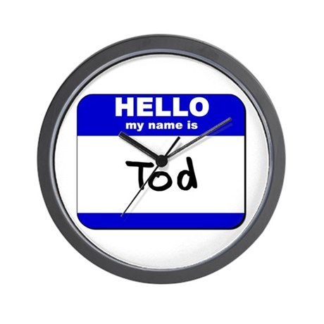 hello my name is tod Wall Clock