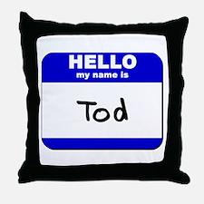 hello my name is tod  Throw Pillow