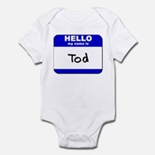 hello my name is tod  Infant Bodysuit
