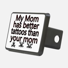 My mom has better tattoos  Hitch Cover