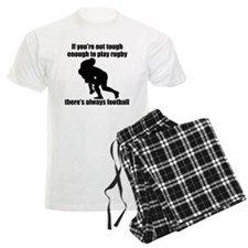 Not Tough Enough To Play Rugby pajamas