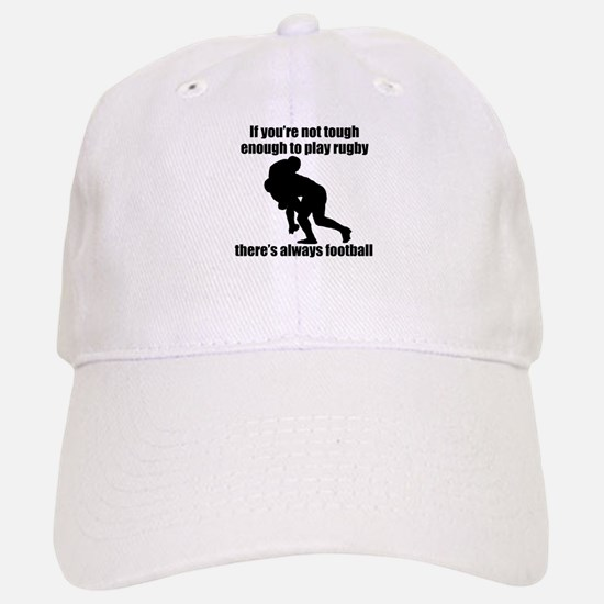 Not Tough Enough To Play Rugby Baseball Baseball Cap