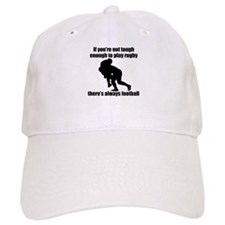 Not Tough Enough To Play Rugby Baseball Cap