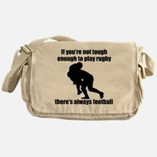 Not Tough Enough To Play Rugby Messenger Bag
