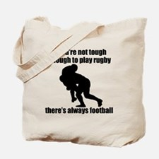 Not Tough Enough To Play Rugby Tote Bag