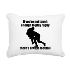 Not Tough Enough To Play Rugby Rectangular Canvas