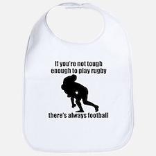 Not Tough Enough To Play Rugby Bib