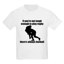 Not Tough Enough To Play Rugby T-Shirt