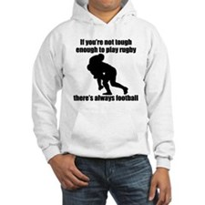Not Tough Enough To Play Rugby Jumper Hoody
