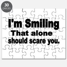 Im Smiling. That alone should scare you. Puzzle