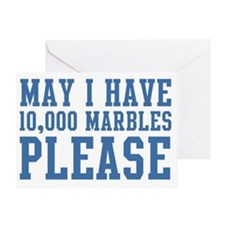 May I have 10,000 Marbles Please Greeting Card