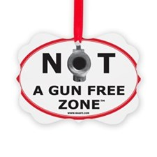 NOT A GUN FREE ZONE Ornament