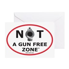 NOT A GUN FREE ZONE Greeting Card