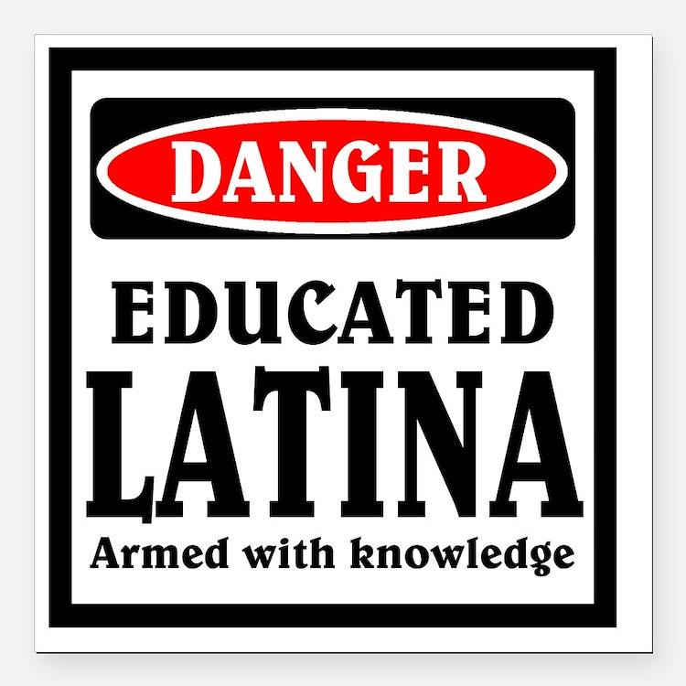 "Educated Latina Square Car Magnet 3"" x 3"""