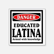 "Educated Latina Square Sticker 3"" x 3"""