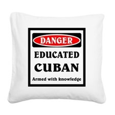 Educated Cuban Square Canvas Pillow