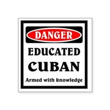 "Educated Cuban Square Sticker 3"" x 3"""