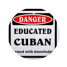 Educated Cuban Round Ornament