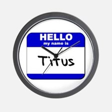 hello my name is titus  Wall Clock