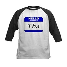 hello my name is titus Tee
