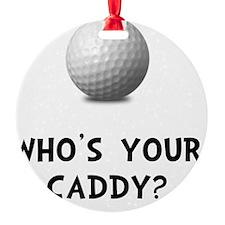 Whos Golf Caddy Ornament