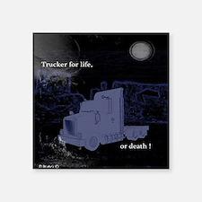 "Trucker for life Square Sticker 3"" x 3"""