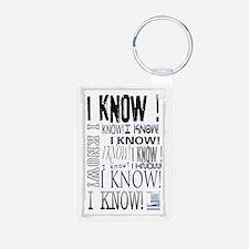 I know! I Know!! Teenagers Keychains
