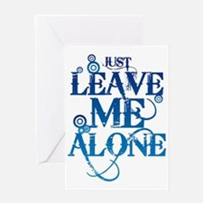 Teenagers attitude - Just Leave Me A Greeting Card
