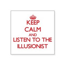 Keep Calm and Listen to the Illusionist Sticker
