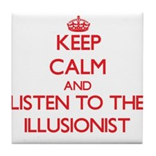 Keep Calm and Listen to the Illusionist Tile Coast