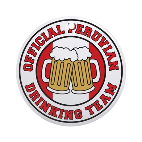 Official Peruvian Drinking Team Round Ornament