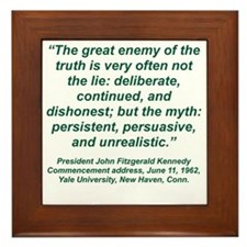 THE GREAT ENEMY OF TRUTH IS VERY OFTEN Framed Tile