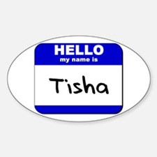 hello my name is tisha Oval Decal