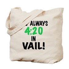 Its always 4:20 in Vail Colorado, t shirt Tote Bag