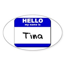 hello my name is tina Oval Decal