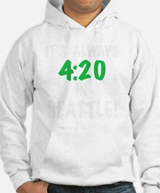 Its always 4:20 in Seattle, Wash Jumper Hoody