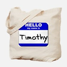 hello my name is timothy Tote Bag
