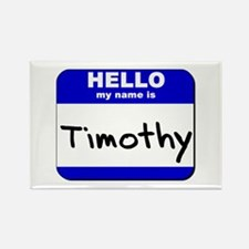 hello my name is timothy Rectangle Magnet
