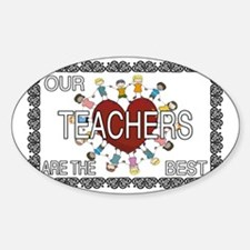Our Teachers are the BEST Sticker (Oval)