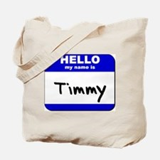 hello my name is timmy Tote Bag