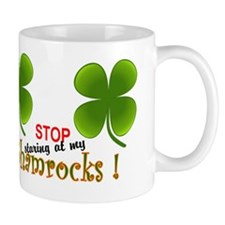 Stop Staring at my shamrocks Small Mug