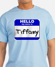 hello my name is tiffany T-Shirt