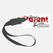 Proud parent of 2 with Aspergers Luggage Tag