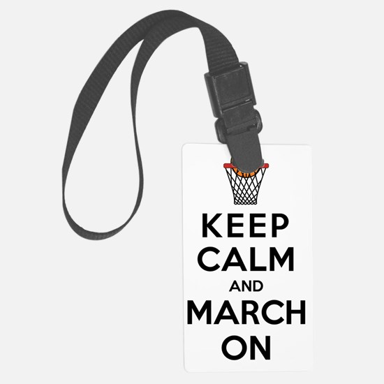Keep Calm and March On Large Luggage Tag
