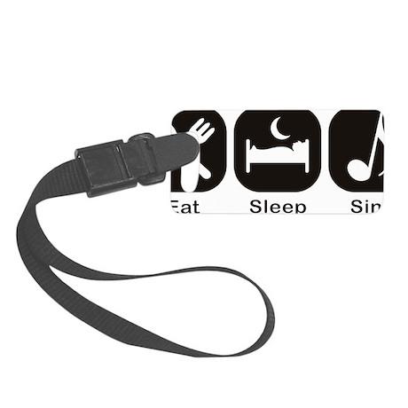Eat, Sleep, Sing Small Luggage Tag