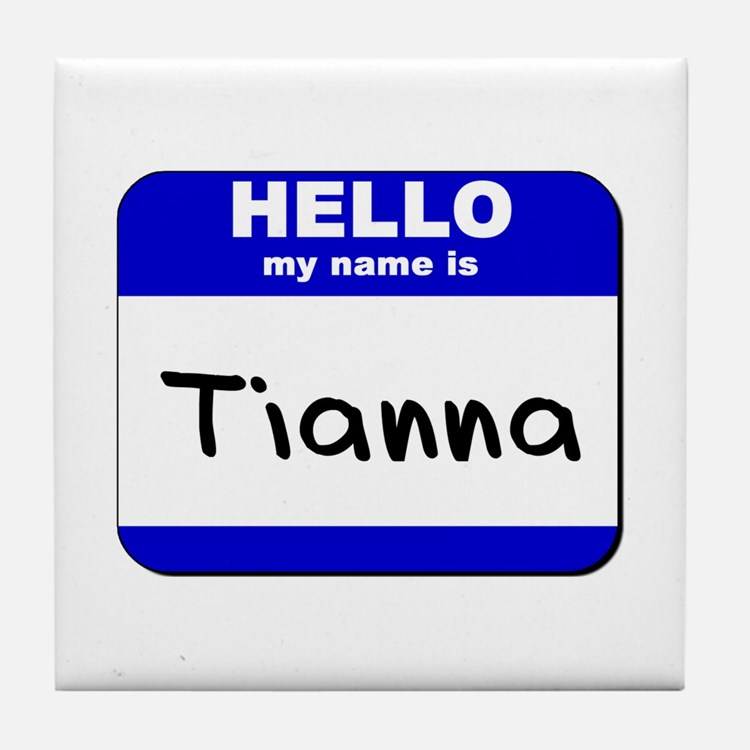 hello my name is tianna  Tile Coaster