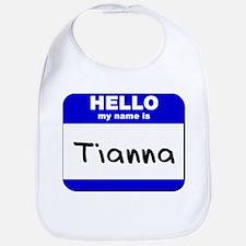 hello my name is tianna  Bib