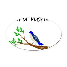 bird nerd Oval Car Magnet