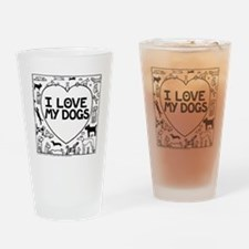 I Love My Dogs Drinking Glass