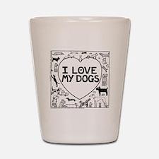 I Love My Dogs Shot Glass